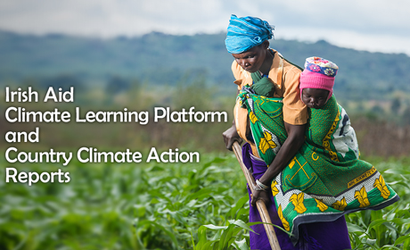 Irish Aid Climate Learning Platform and Country Climate Action Reports